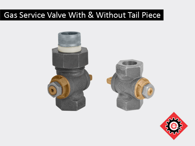 Gas Service Valve With & Without Tail Piece